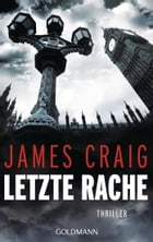 Letzte Rache: Thriller by James Craig
