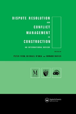Book Dispute Resolution and Conflict Management in Construction: An International Perspective by Edward Davies