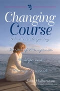 9781440518959 - Halberstam, Yitta: Changing Course: Women's Inspiring Stories of Menopause, Midlife, and Moving Forward - Buch