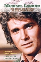 Michael Landon: The Career and Artistry of a Television Genius