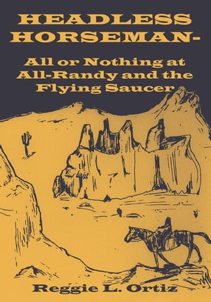 Headless Horseman-All or Nothing at All-Randy and the Flying Saucer