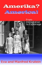 Amerika? America!: From Immigration to Espionage