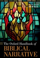 The Oxford Handbook of Biblical Narrative by Danna Nolan Fewell