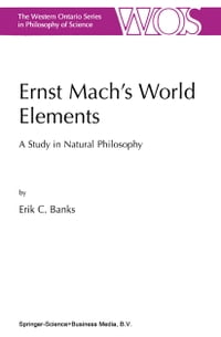 Ernst Mach's World Elements: A Study in Natural Philosophy