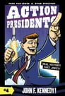 Action Presidents #4: John F. Kennedy! Cover Image