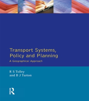 Transport Systems,  Policy and Planning A Geographical Approach