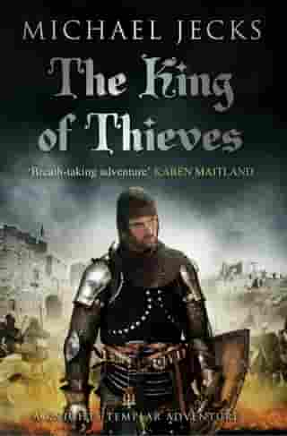 The King Of Thieves (Knights Templar Mysteries 26): A journey to medieval Paris amounts to danger by Michael Jecks