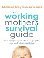 The Working Mother's Survival Guide by Melissa Doyle