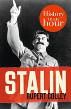 Stalin: History in an Hour by Rupert Colley