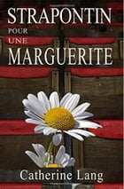 STRAPONTIN POUR UNE MARGUERITE by Catherine LANG