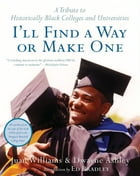 I'll Find a Way or Make One: A Tribute to Historically Black Colleges and Universities by Dwayne Ashley