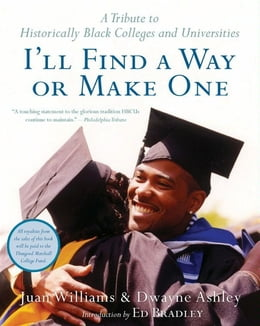 Book I'll Find a Way or Make One: A Tribute to Historically Black Colleges and Universities by Dwayne Ashley
