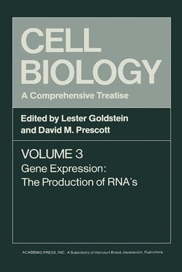 Book Cell Biology A Comprehensive Treatise V3: Gene Expression: The Production of RNA's by Prescott, David M.