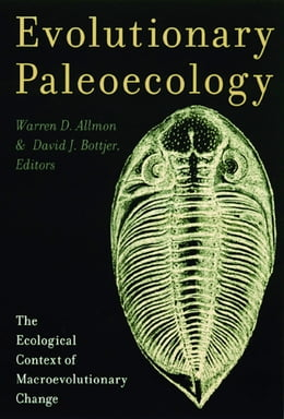 Book Evolutionary Paleoecology: The Ecological Context of Macroevolutionary Change by Warren Allmon