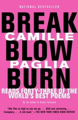 Book Break, Blow, Burn: Camille Paglia Reads Forty-three of the World's Best Poems by Camille Paglia