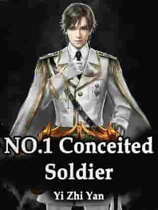 NO.1 Conceited Soldier: Volume 6 by Yi ZhiYan
