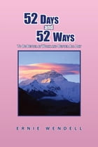 52 Days and 52 Ways: To Be Better at Work and Better All Day by Ernie Wendell