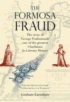 Formosa Fraud: The story of George Psalmanazar, one of the greatest Charlatans In Literary History by Graham Earnshaw