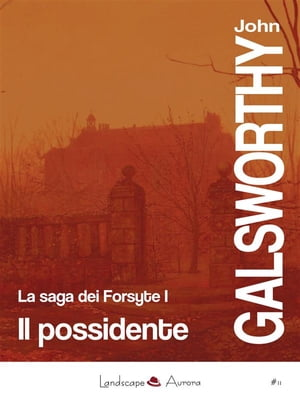 Il possidente: La saga dei Forsyte vol. 1 by John Galsworthy