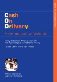 Cash on Delivery: A New Approach to Foreign Aid