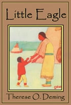Little Eagle by Therese O. Deming