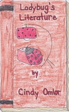 Ladybug's Literature by Cindy Omlor