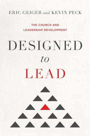Designed to Lead The Church and Leadership Development