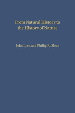 Book From Natural History to the History of Nature by John Lyon