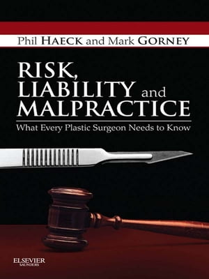 Risk,  Liability and Malpractice What Every Plastic Surgeon Needs To Know