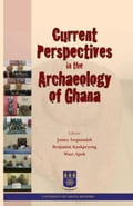 9789988860264 - Anquandah, James: Current Perspectives in the Archaeology of Ghana - Book