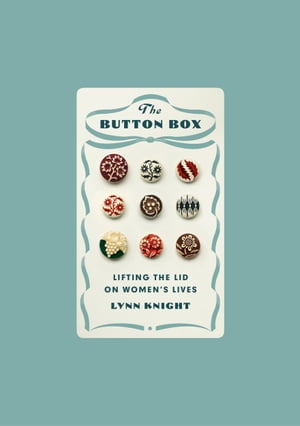 The Button Box Lifting the Lid on Women's Lives