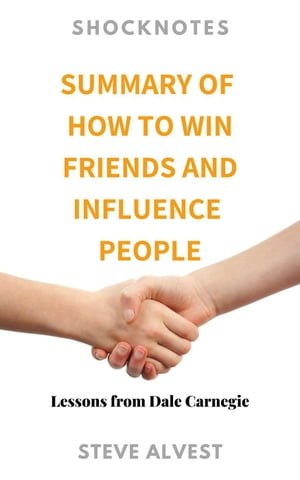 Summary of How to Win Friends and Influence People: ShockNotes, #2