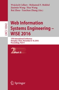 Web Information Systems Engineering – WISE 2016: 17th International Conference, Shanghai, China…