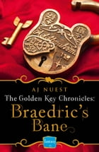 Braedric's Bane (Golden Key Chronicles, Book 4) by AJ Nuest