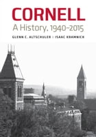 Cornell: A History, 1940–2015