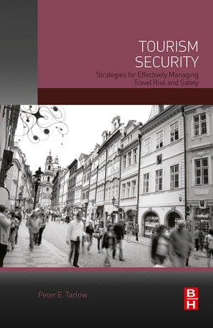 Tourism Security Strategies for Effectively Managing Travel Risk and Safety