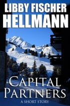 Capital Partners: A Short Story by Libby Fischer Hellmann