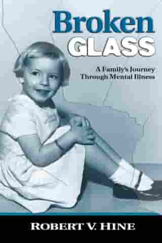 Broken Glass: A Family's Journey Through Mental Illness
