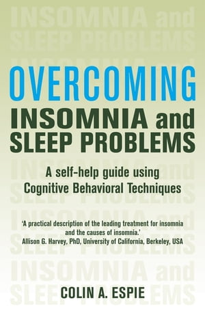 Overcoming Insomnia and Sleep Problems A Books on Prescription Title