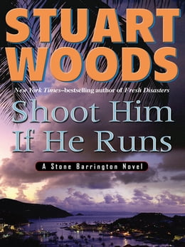Book Shoot Him If He Runs by Stuart Woods