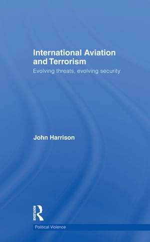 International Aviation and Terrorism Evolving Threats,  Evolving Security
