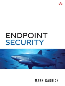Book Endpoint Security by Mark Kadrich