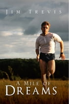 A Mile of Dreams by Jim Trevis