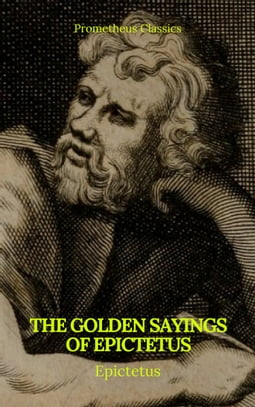 The Golden Sayings of Epictetus (Prometheus Classics)