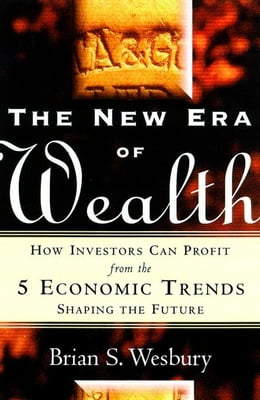 Book The New Era of Wealth: How Investors Can Profit From the 5 Economic Trends Shaping the Future by Wesbury, Brian