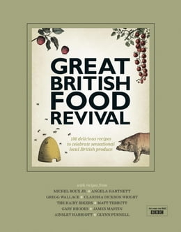 Book Great British Food Revival: Blanche Vaughan, Michel Roux jr, Angela Hartnett, Gregg Wallace… by Blanche Vaughan