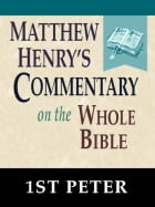 Matthew Henry's Commentary on the Whole Bible-Book of 1st Peter by Matthew Henry