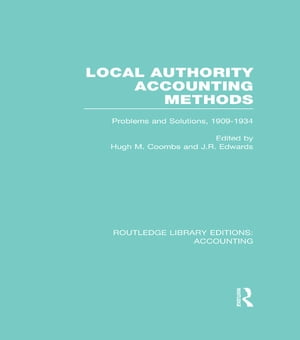 Local Authority Accounting Methods Volume 2 (RLE Accounting) Problems and Solutions,  1909-1934