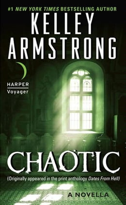 Book Chaotic: A Novella by Kelley Armstrong