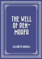 The Well of Pen-Morfa by Elizabeth Gaskell